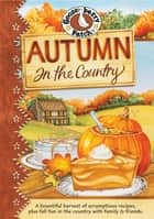 Autumn in the Country Cookbook ebook by Gooseberry Patch