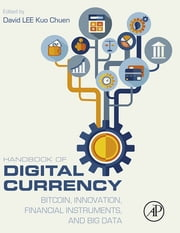 Handbook of Digital Currency - Bitcoin, Innovation, Financial Instruments, and Big Data ebook by David Lee Kuo Chuen