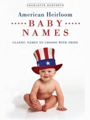 American Heirloom Baby Names ebook by Charlotte Danforth