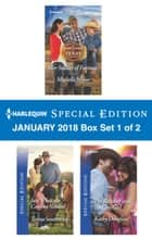 Harlequin Special Edition January 2018 Box Set 1 of 2 - Her Soldier of Fortune\Just What the Cowboy Needed\The Rancher and the City Girl ebook by Michelle Major, Teresa Southwick, Kathy Douglass