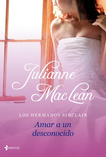 Los hermanos Sinclair. Amar a un desconocido ebook by Julianne MacLean