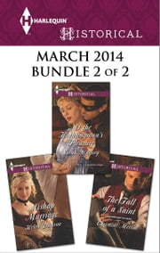 Harlequin Historical March 2014 - Bundle 2 of 2 - The Fall of a Saint\At the Highwayman's Pleasure\Mishap Marriage ebook by Christine Merrill,Sarah Mallory,Helen Dickson