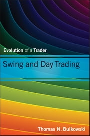Swing and Day Trading - Evolution of a Trader ebook by Thomas N. Bulkowski