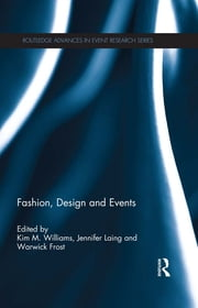 Fashion, Design and Events ebook by Kim Williams,Jennifer Laing,Warwick Frost