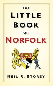 The Little Book of Norfolk ebook by Neil R. Storey