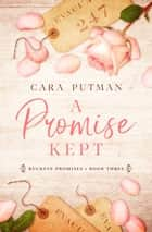 A Promise Kept ebook by Cara Putman