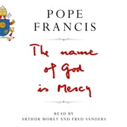 The Name of God is Mercy audiobook by Pope Francis