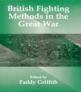 British Fighting Methods in the Great War ebook by