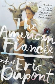 The American Fiancee - A Novel ebook by Eric Dupont