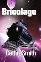 Bricolage ebook by Cathy Smith