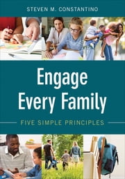 Engage Every Family - Five Simple Principles ebook by Dr. Steven M. (Mark) Constantino