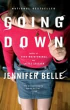 Going Down ebook by Jennifer Belle