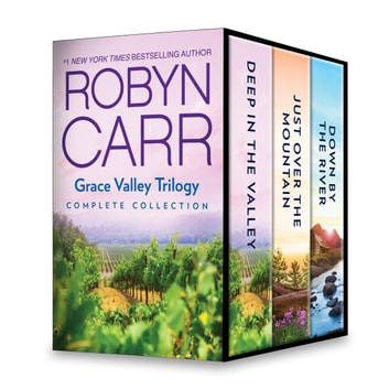 Grace Valley Trilogy Complete Collection - Deep in the Valley\Just Over the Mountain\Down by the River ebook by Robyn Carr