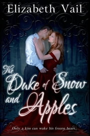 The Duke of Snow and Apples ebook by Elizabeth Vail