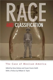 Race and Classification - The Case of Mexican America ebook by