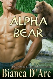 Alpha Bear ebook by Bianca D'Arc