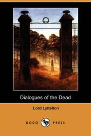 Dialogues Of The Dead ebook by Lord Lyttelton