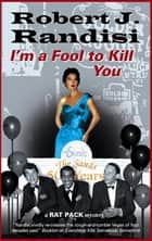 I'm A Fool to Kill You ebooks by Robert J. Randisi