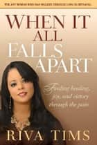 When It All Falls Apart ebook by Riva Tims