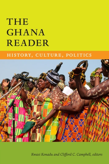 The Ghana Reader - History, Culture, Politics ebook by