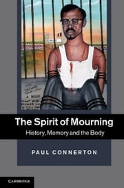 The Spirit of Mourning ebook by Connerton, Paul