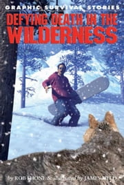Defying Death in the Wilderness ebook by Shone, Rob