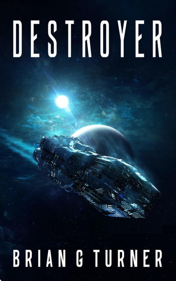 Destroyer - Destroyer Trilogy, #1 ebook by Brian G Turner