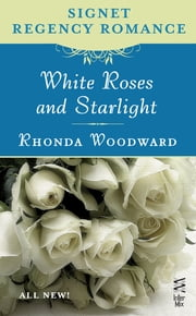 White Roses and Starlight ebook by Rhonda Woodward