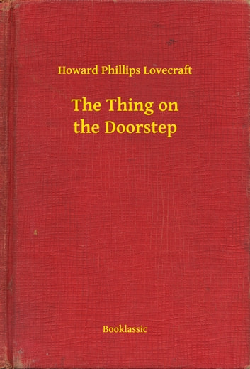 The Thing on the Doorstep ebook by Howard Phillips Lovecraft