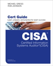 Certified Information Systems Auditor (CISA) Cert Guide ebook by Michael Gregg, Robert Johnson