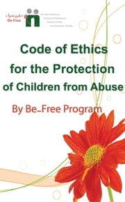 Code of Ethics for the Protection of Children from Abuse ebook by Befree Program