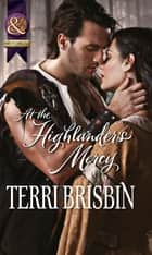 At the Highlander's Mercy (Mills & Boon Historical) (The MacLerie Clan, Book 2) ebook by Terri Brisbin