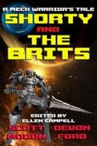 Shorty and the Brits - A Mech Warrior's Tale, #4 ebook by Scott Moon