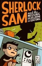Sherlock Sam and the Missing Heirloom in Katong - book one ebook by A.J. Low