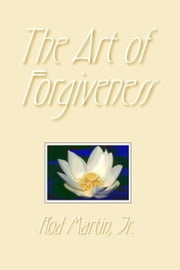 The Art of Forgiveness ebook by Rod Martin, Jr