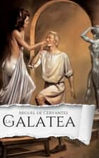 La Galatea ebook by Miguel de Cervantes