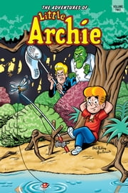 The Adventures of Little Archie Vol.2 ebook by Bob Bolling,Dexter Taylor