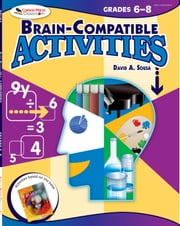 Brain-Compatible Activities, Grades 6-8 ebook by David A. Sousa