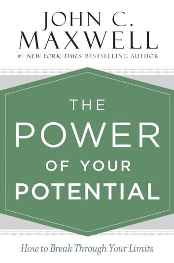 The power of your potential ebook by john c maxwell 9781455548316 the power of your potential how to break through your limits ebook by john c fandeluxe Images