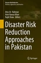 Disaster Risk Reduction Approaches in Pakistan ebook by Atta-Ur- Rahman, Amir Nawaz Khan, Rajib Shaw