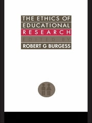 The Ethics Of Educational Research ebook by Robert G. Burgess
