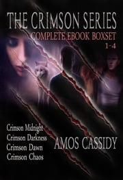 Crimson Series Boxset. (Four New Adult Dark Urban Fantasy Novels) ebook by Amos Cassidy