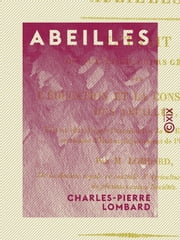 Abeilles ebook by Charles-Pierre Lombard