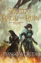 Siege of Rage and Ruin ebook by Django Wexler