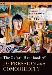 The Oxford Handbook of Depression and Comorbidity ebook by C. Steven Richards,Michael W. O'Hara
