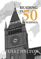 Reading in 50 Buildings ebook by Stuart Hylton