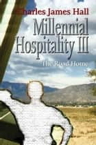 Millennial Hospitality III ebook by Charles James Hall