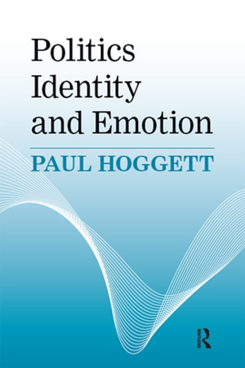 Politics, Identity and Emotion ebook by Paul Hoggett