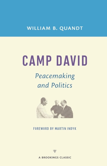 Camp David - Peacemaking and Politics ebook by William B. Quandt