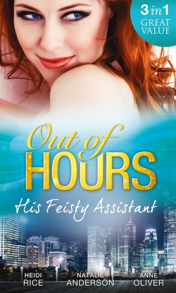 Out of Hours...His Feisty Assistant: The Tycoon's Very Personal Assistant / Caught on Camera with the CEO / Her Not-So-Secret Diary (Mills & Boon M&B) 電子書 by Heidi Rice,Natalie Anderson,Anne Oliver
